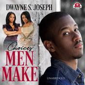 Choices Men Make Audiobook, by Dwayne S. Joseph