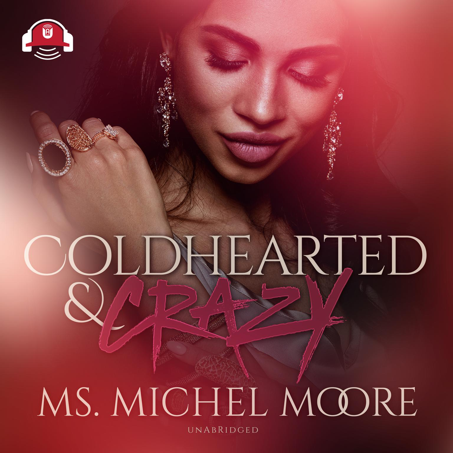 Coldhearted & Crazy Audiobook, by Michel Moore