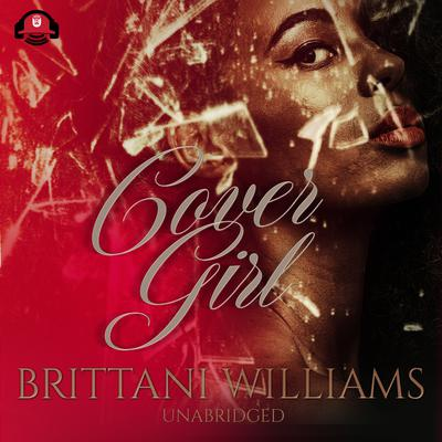 Cover Girl: Prized Posessions Audiobook, by Brittani Williams