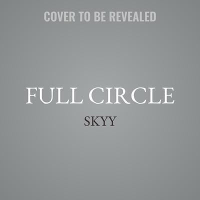 Full Circle Audiobook, by Skyy