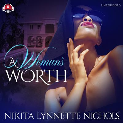 A Woman's Worth Audiobook, by Nikita Lynnette Nichols