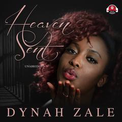 Heaven Sent Audiobook, by Dynah Zale