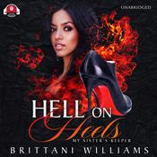Hell on Heels: My Sister's Keeper Audiobook, by Brittani Williams