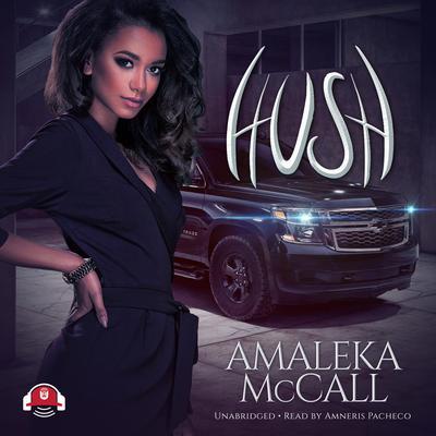 Hush Audiobook, by Amaleka McCall