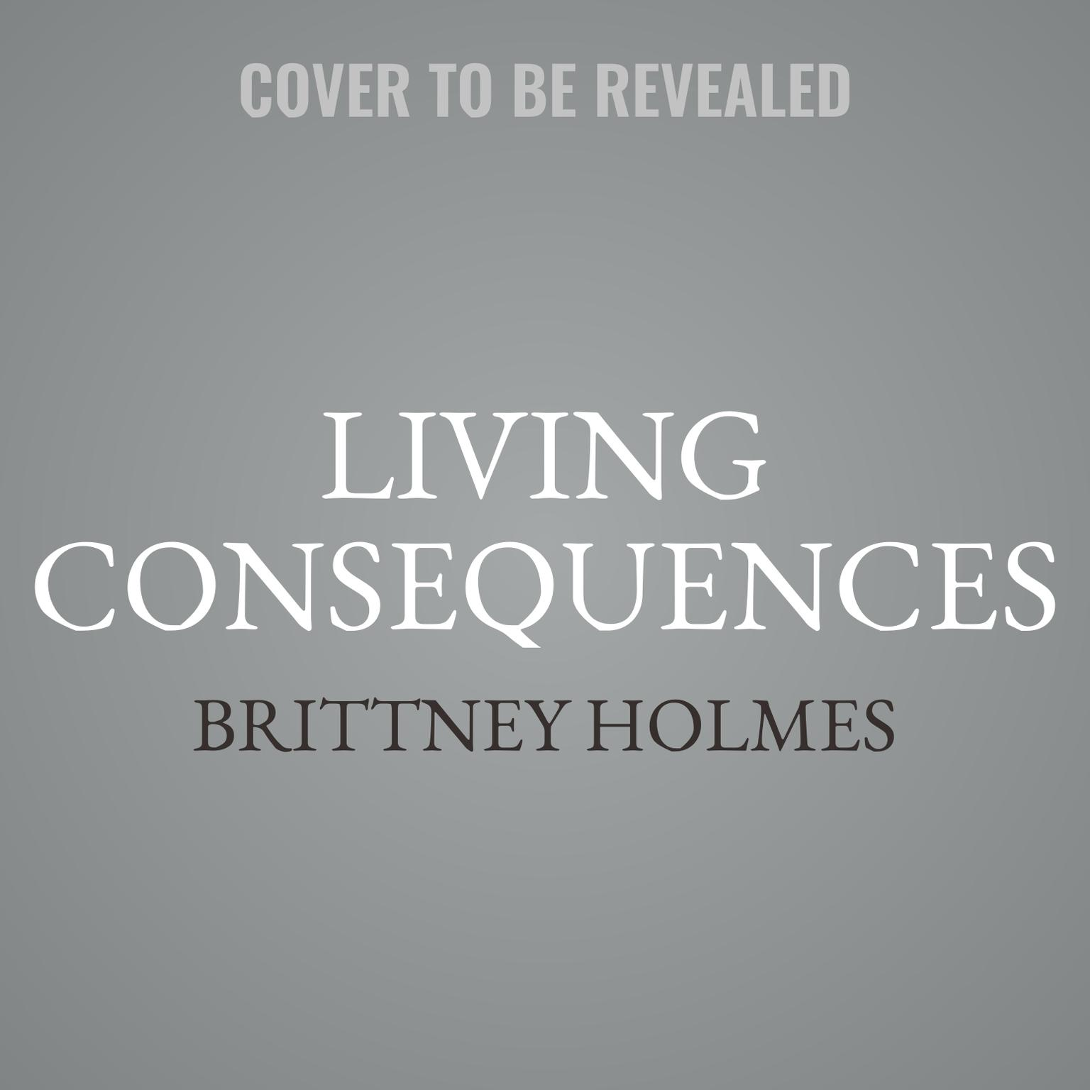 Printable Living Consequences Audiobook Cover Art