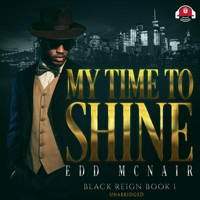 My Time to Shine Audiobook, by Edd McNair