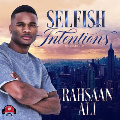 Selfish Intentions Audiobook, by Rahsaan Ali