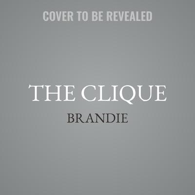 The Clique Audiobook, by Brandie