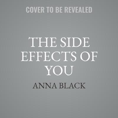 The Side Effects of You Audiobook, by Anna Black