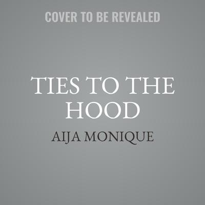 Ties to the Hood: G Code Audiobook, by Aija Monique