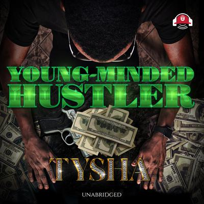 Young-Minded Hustler Audiobook, by Tysha
