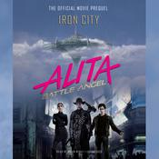 Alita: Battle Angel—Iron City: The Official Movie Prequel Audiobook, by Pat Cadigan