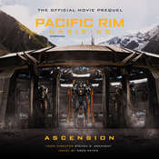 Pacific Rim Uprising: Ascension: The Official Prequel Novel Audiobook, by Greg Keyes