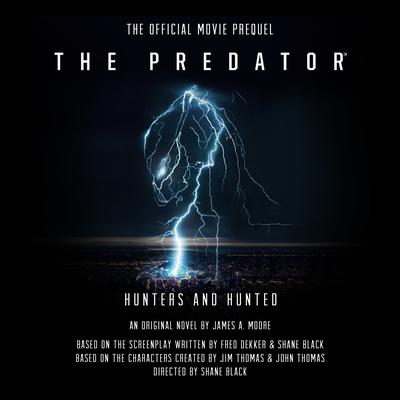 The Predator: Hunters and Hunted: The Official Movie Prequel Audiobook, by James A. Moore