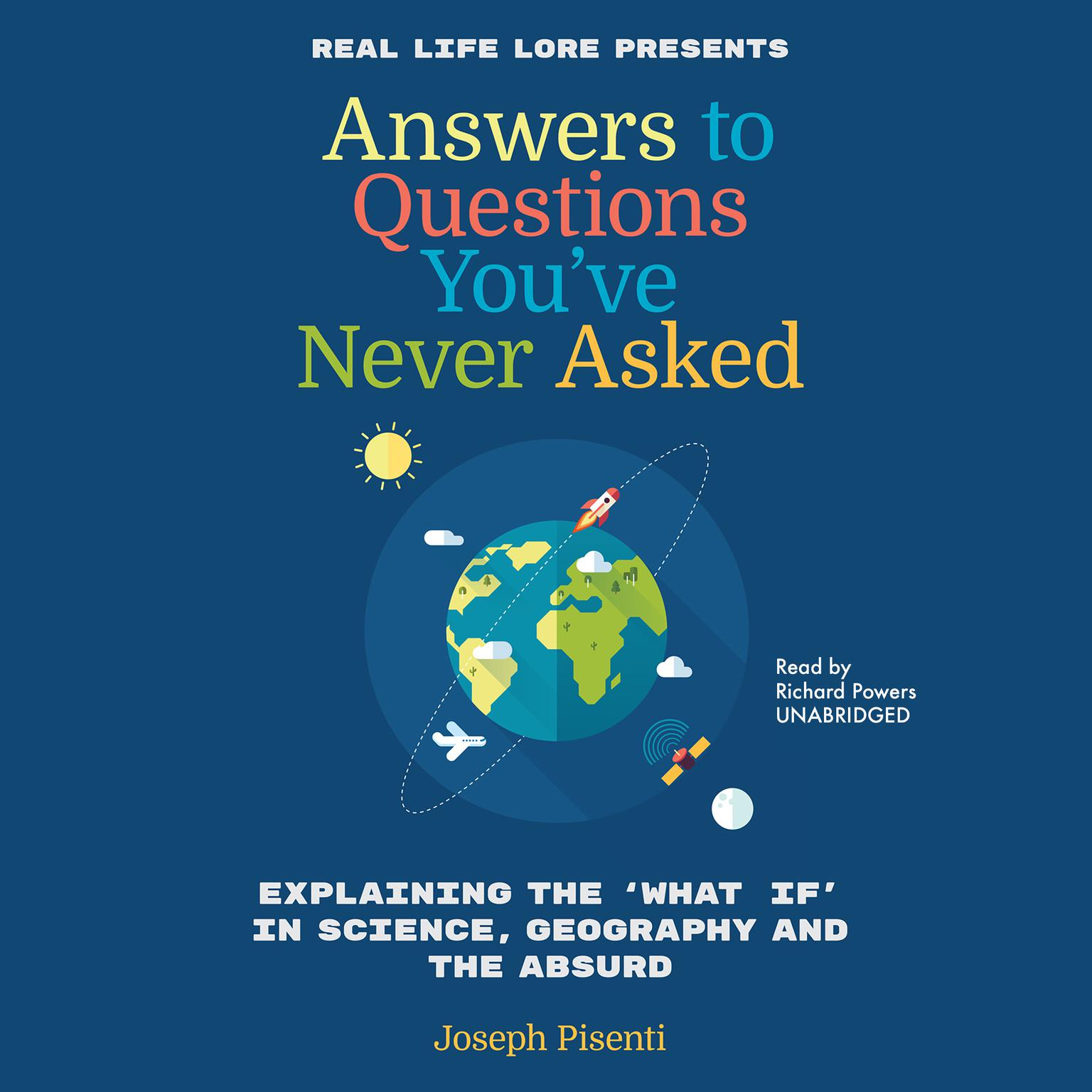 "Printable Answers to Questions You've Never Asked: Explaining the ""What If"" in Science, Geography, and the Absurd Audiobook Cover Art"