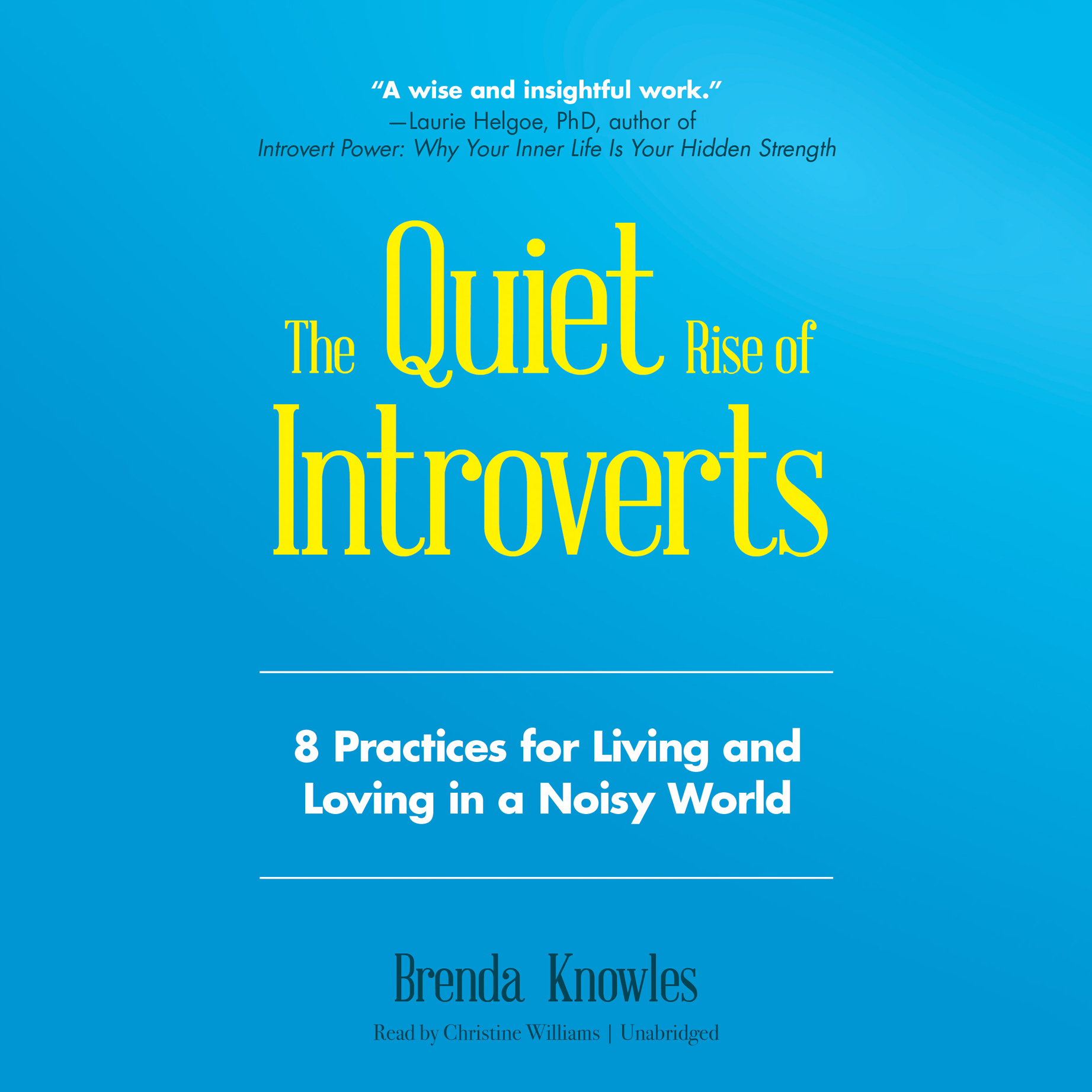 Printable The Quiet Rise of Introverts: 8 Practices for Living and Loving in a Noisy World Audiobook Cover Art