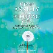 Stop Anxiety from Stopping You: The Breakthrough Program for Conquering Panic and Social Anxiety Audiobook, by Helen Odessky
