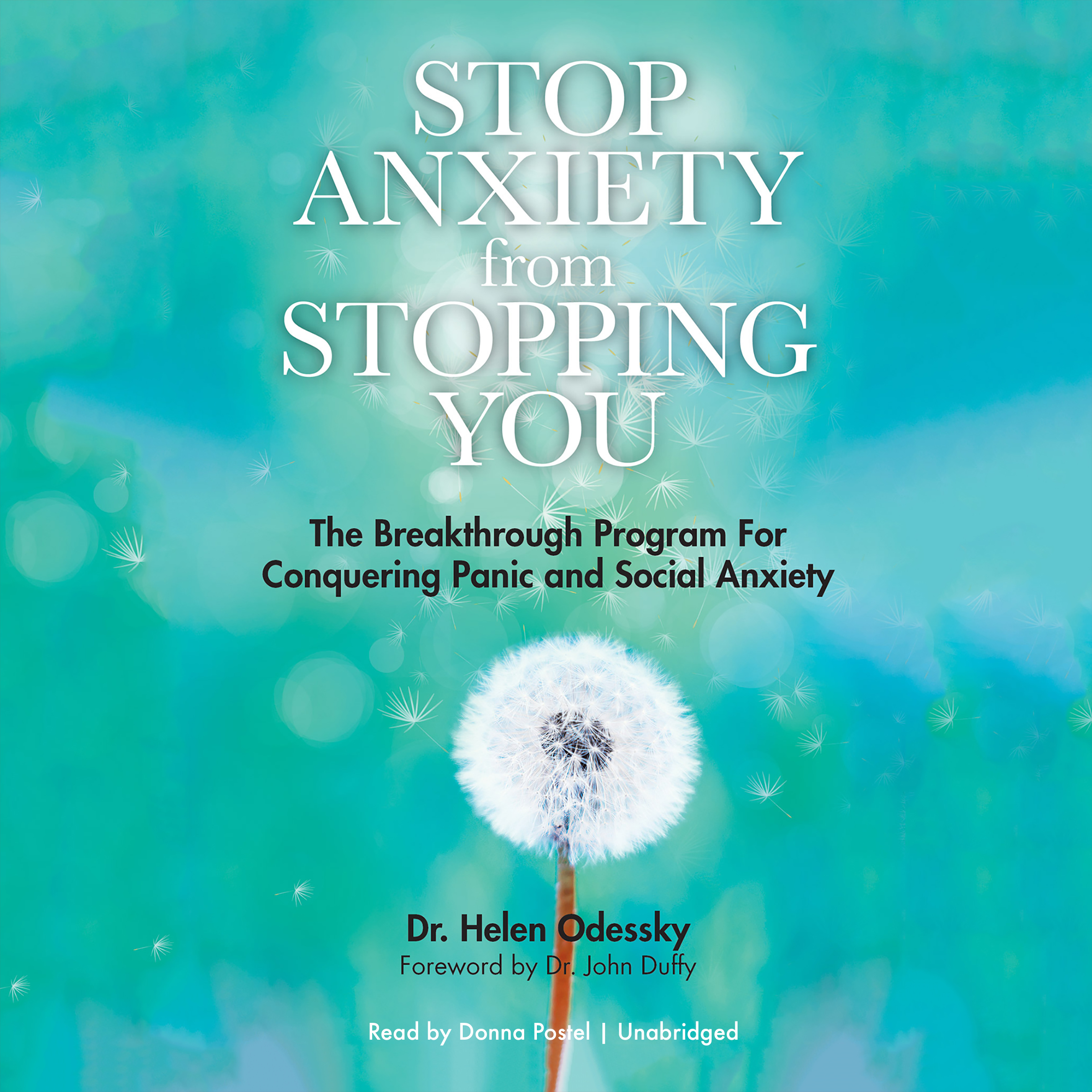 Printable Stop Anxiety from Stopping You: The Breakthrough Program for Conquering Panic and Social Anxiety Audiobook Cover Art