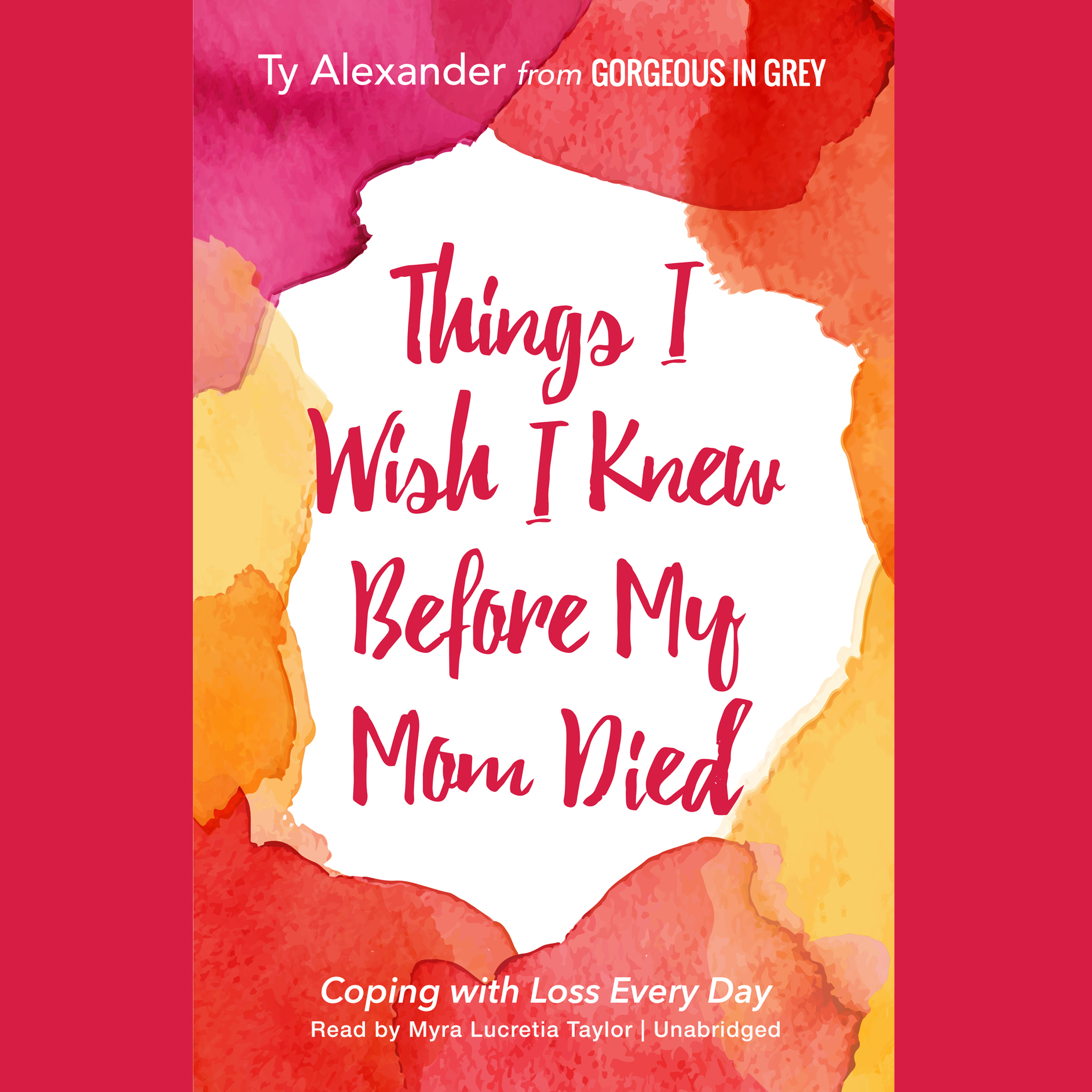 Printable Things I Wish I Knew before My Mom Died: Coping with Loss Every Day Audiobook Cover Art
