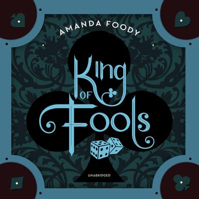 King of Fools Audiobook, by Amanda Foody