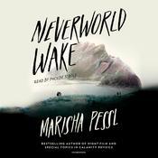 Neverworld Wake Audiobook, by Marisha Pessl|