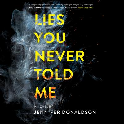 Lies You Never Told Me Audiobook, by Jennifer Donaldson