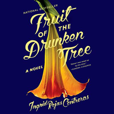 Fruit of the Drunken Tree: A Novel Audiobook, by Ingrid Rojas Contreras
