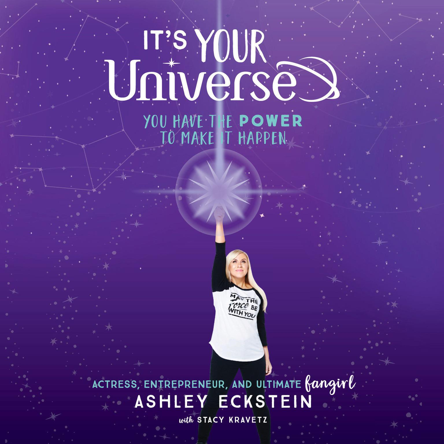 Printable It's Your Universe: You Have the Power to Make It Happen Audiobook Cover Art