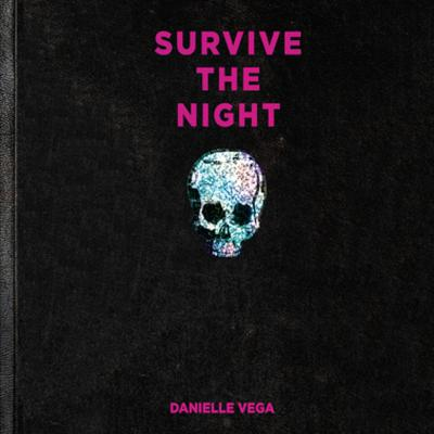 Survive the Night Audiobook, by Danielle Vega