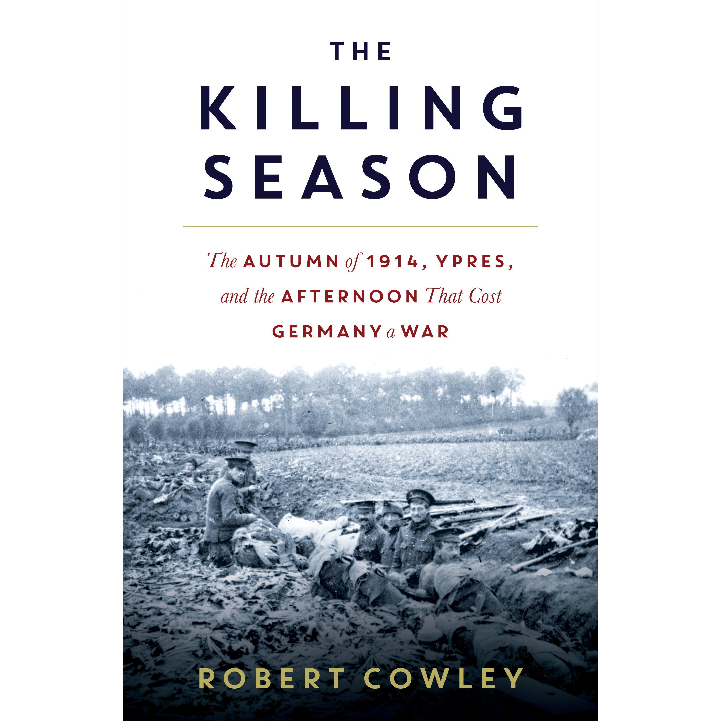 Printable The Killing Season: The Autumn of 1914, Ypres, and the Afternoon That Cost Germany a War Audiobook Cover Art