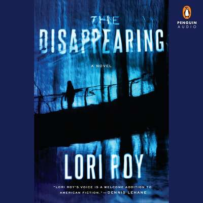 The Disappearing: A Novel Audiobook, by Lori Roy