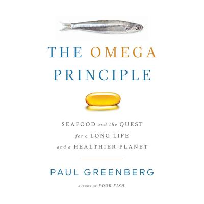 The Omega Principle: Seafood and the Quest for a Long Life and a Healthier Planet Audiobook, by Paul Greenberg