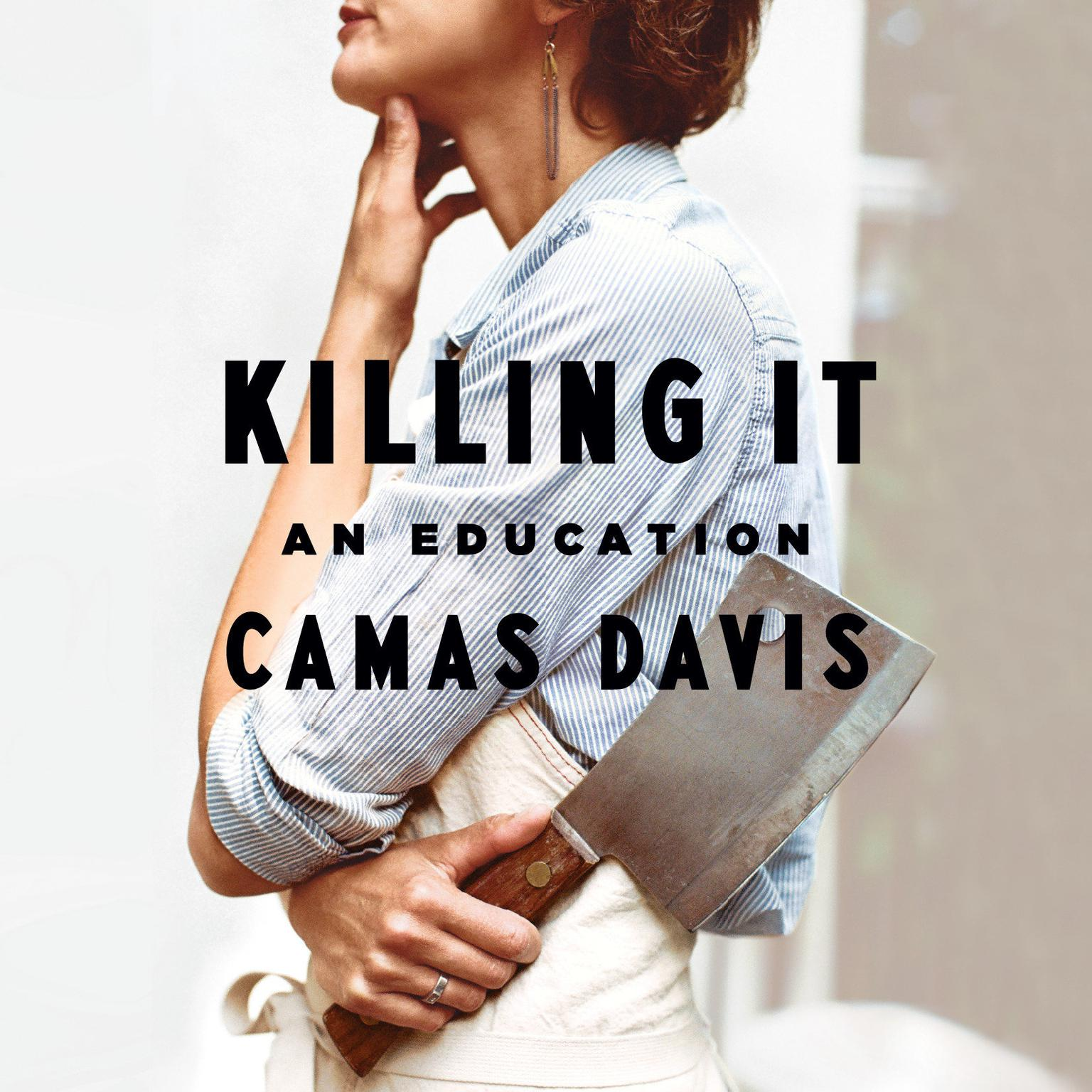 Printable Killing It: An Education Audiobook Cover Art