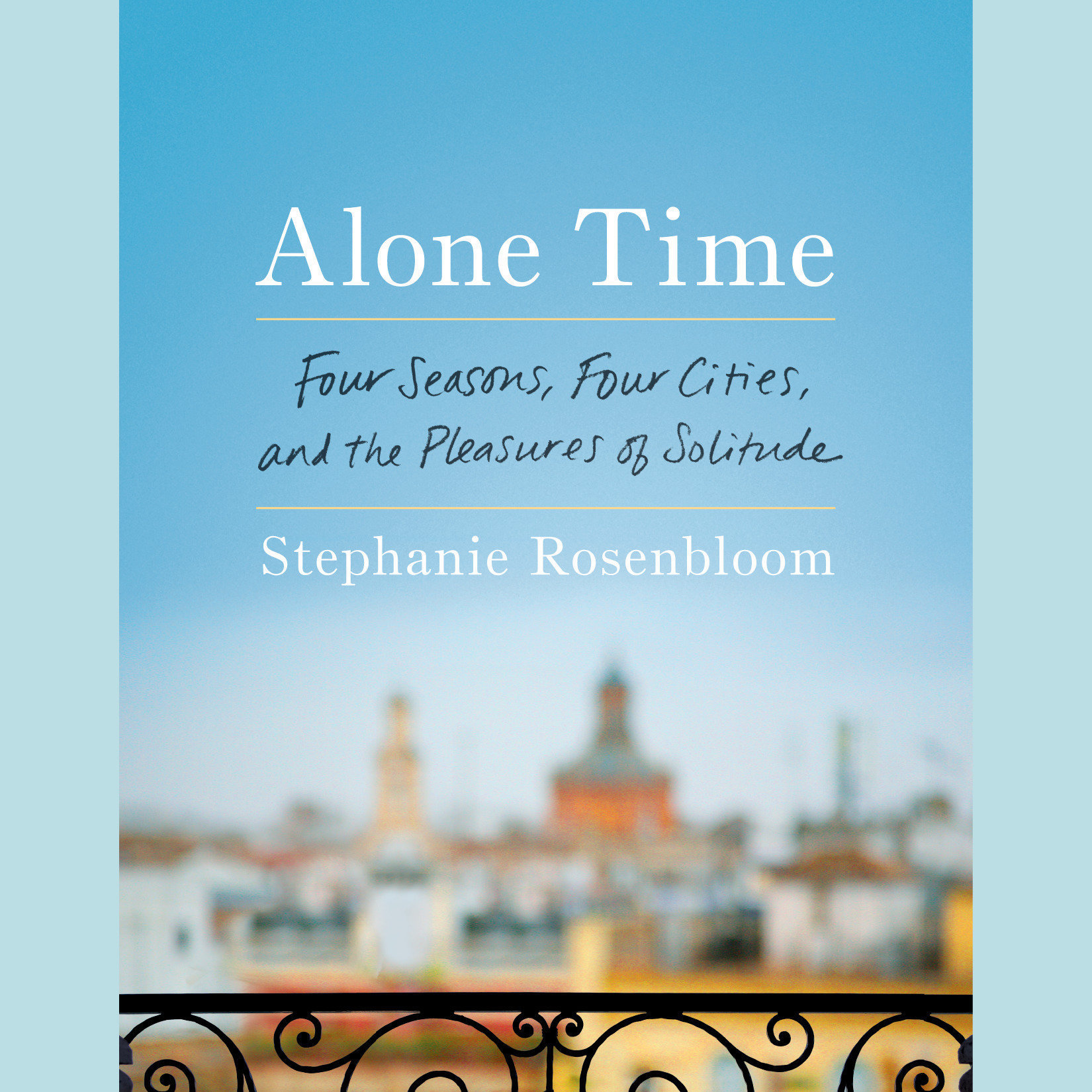 Printable Alone Time: Four Seasons, Four Cites, and the Pleasures of Solitude Audiobook Cover Art