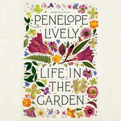 Life in the Garden Audiobook, by Penelope Lively|