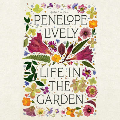 Life in the Garden Audiobook, by Penelope Lively