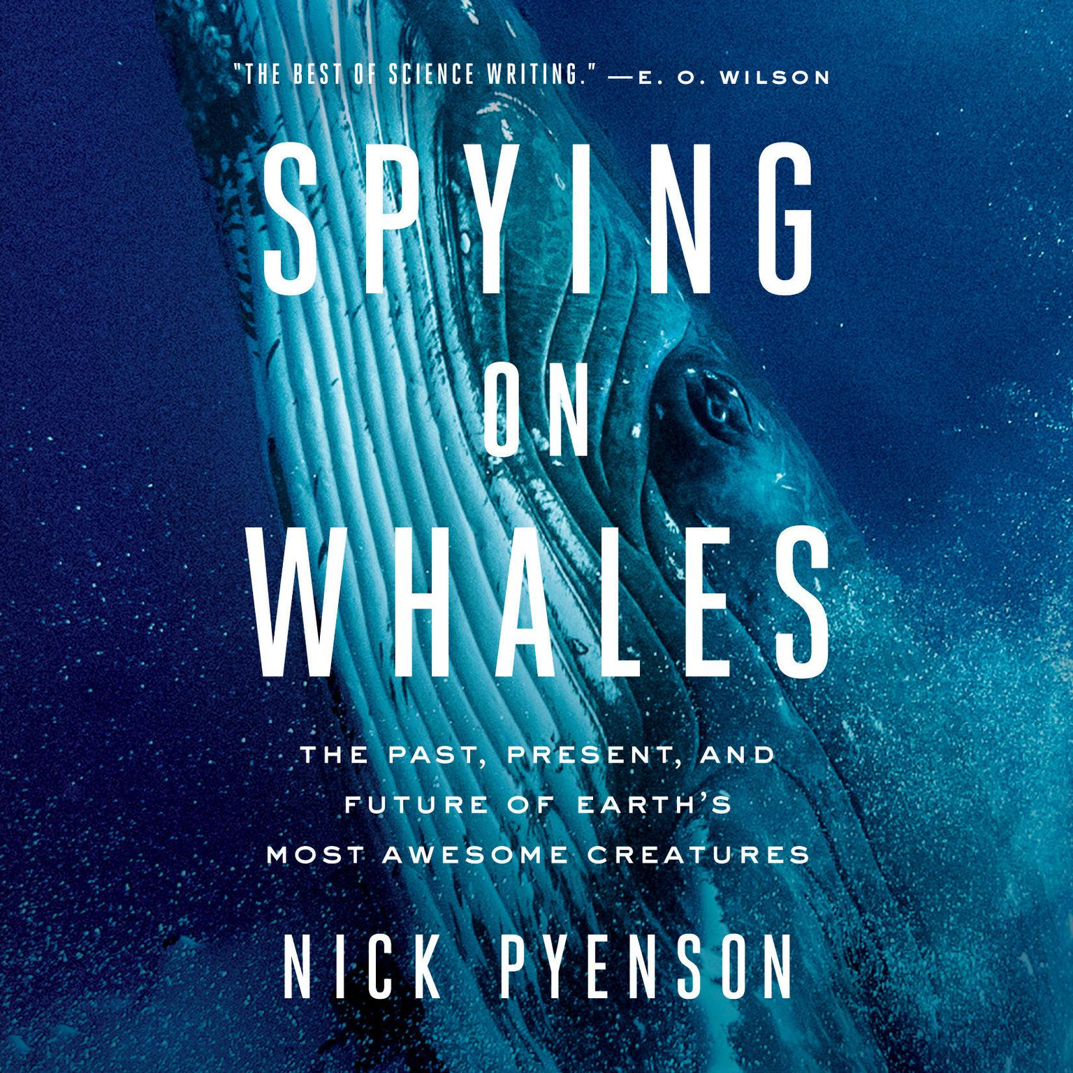 Printable Spying on Whales: The Past, Present, and Future of Earth's Most Awesome Creatures Audiobook Cover Art