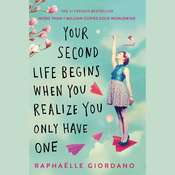 Your Second Life Begins When You Realize You Only Have One Audiobook, by Raphaelle Giordano