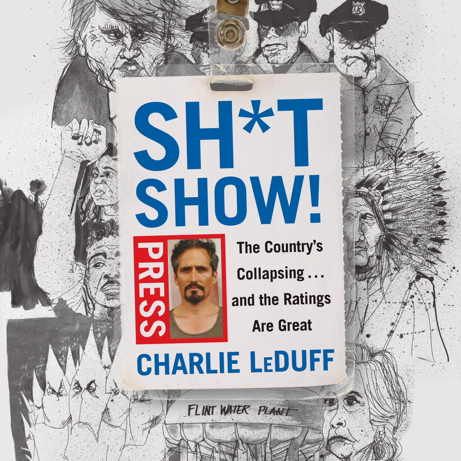 Printable Sh*tshow!: The Country's Collapsing . . . and the Ratings Are Great Audiobook Cover Art