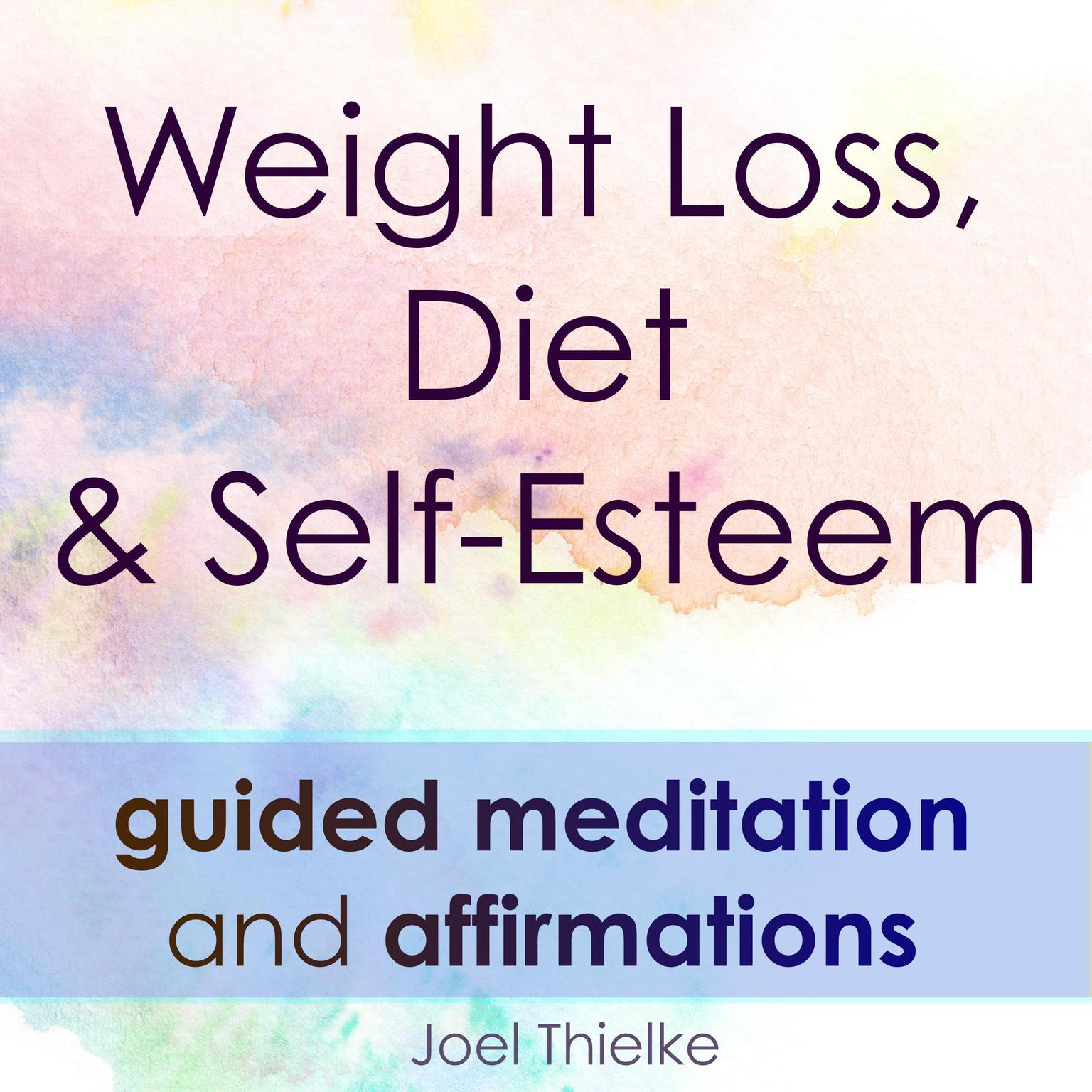 Printable Weight Loss, Diet & Self-Esteem - Guided Meditation & Affirmations Audiobook Cover Art