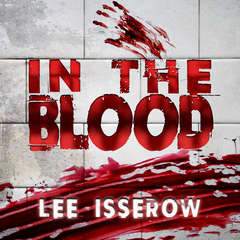 In the Blood Audiobook, by Lee Isserow