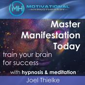 Master Manifestation Today, Train Your Brain for Success with Meditation & Hypnosis