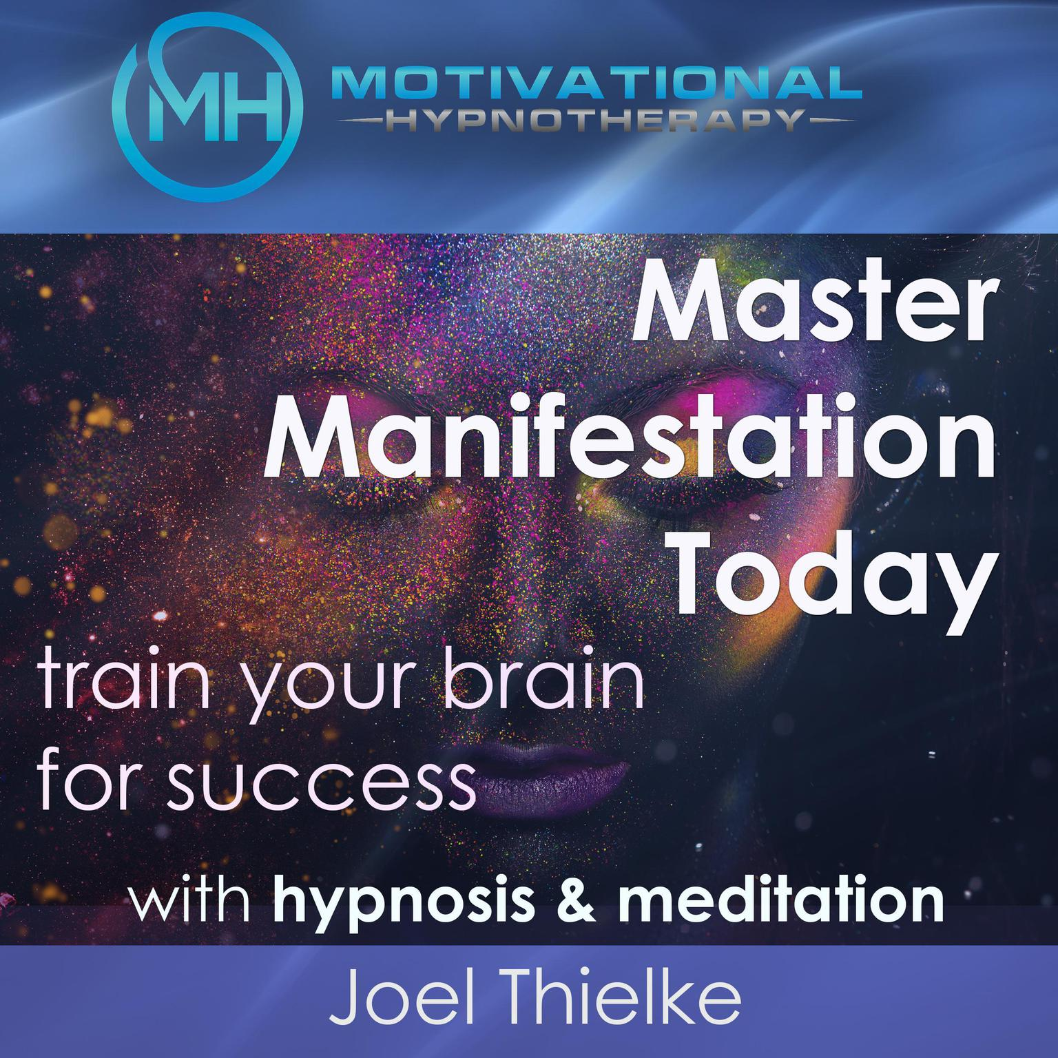 Master Manifestation Today, Train Your Brain for Success with Meditation &  Hypnosis Audiobook