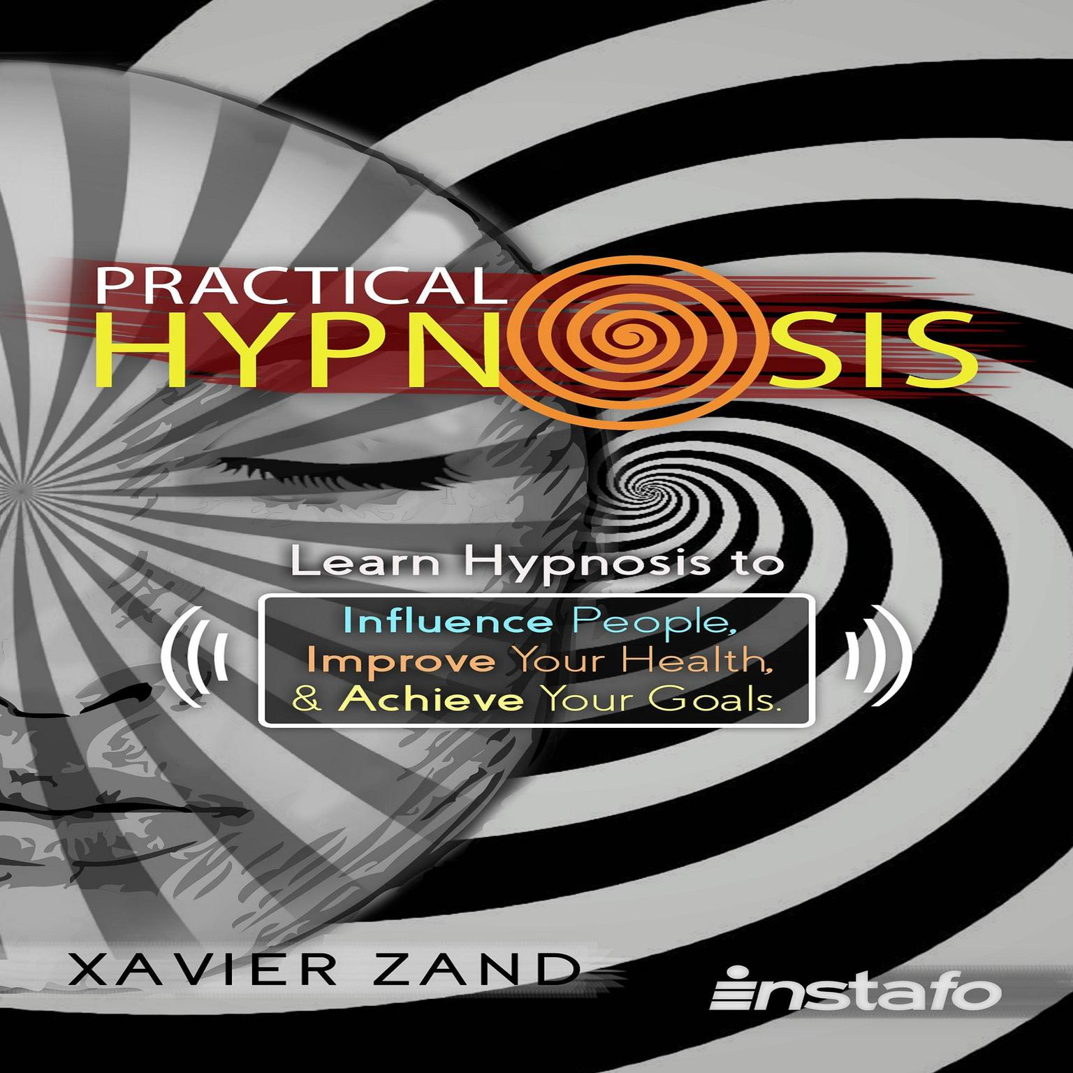 Printable Practical Hypnosis: Learn Hypnosis to Influence People, Improve Your Health, and Achieve Your Goals Audiobook Cover Art