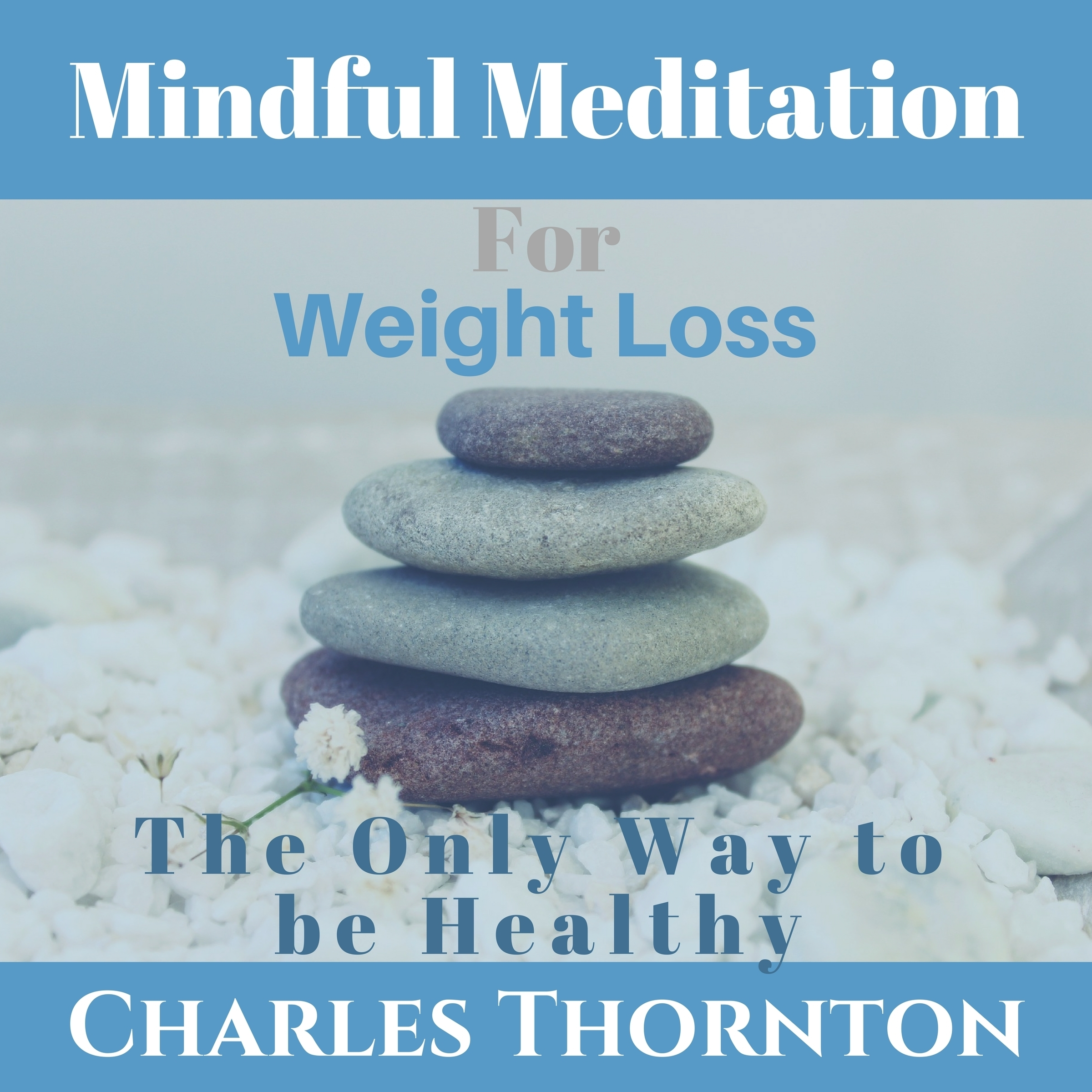 Printable  Mindful Meditation for Weight Loss: The Only Way to be Healthy Audiobook Cover Art