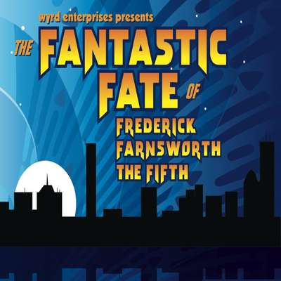 The Fantastic Fate of Frederick Farnsworth the Fifth Audiobook, by Dave Rahbari