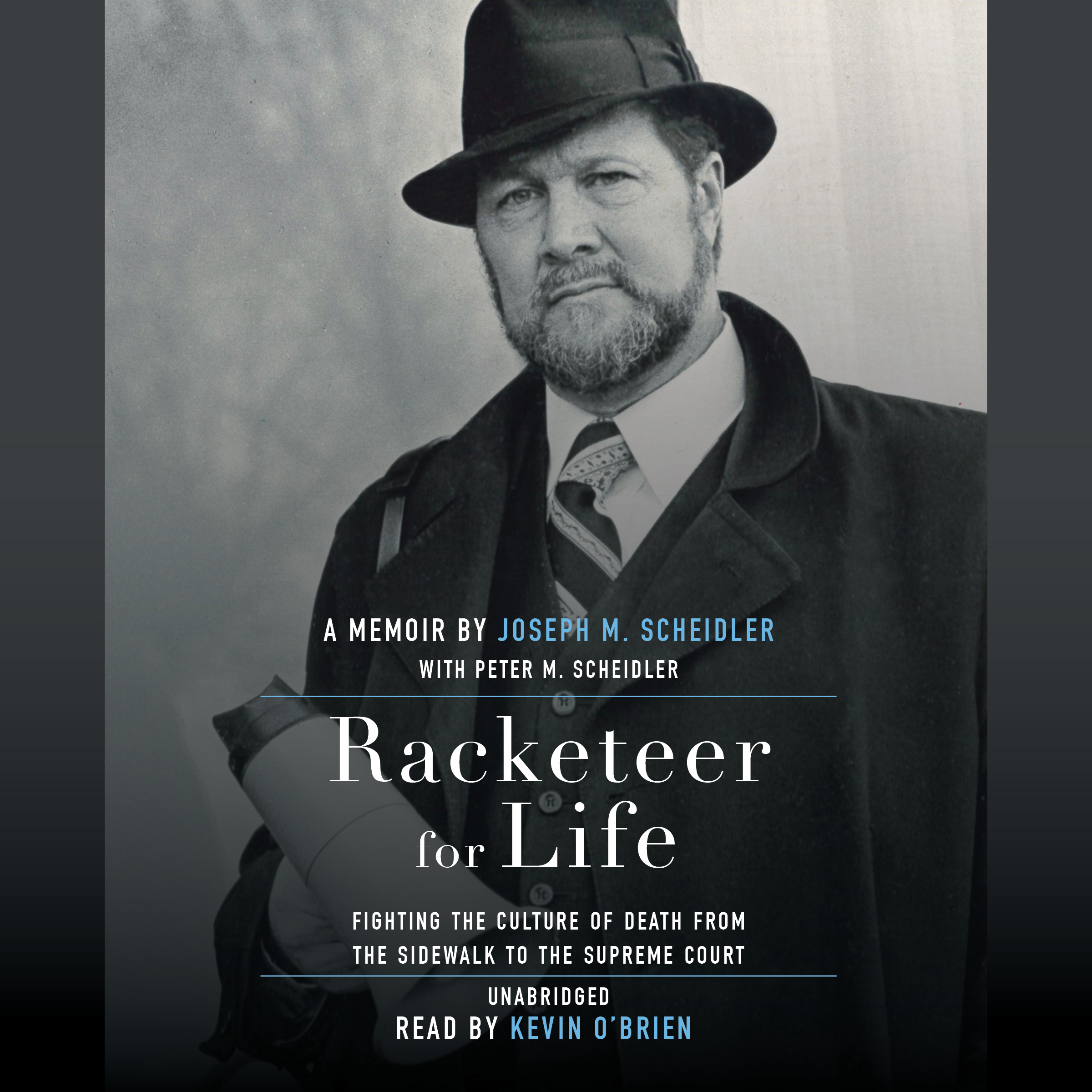 Printable Racketeer for Life: Fighting the Culture of Death from the Sidewalk to the Supreme Court Audiobook Cover Art