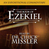 The Book of Ezekiel: An Expositional Commentary Audiobook, by Chuck Missler