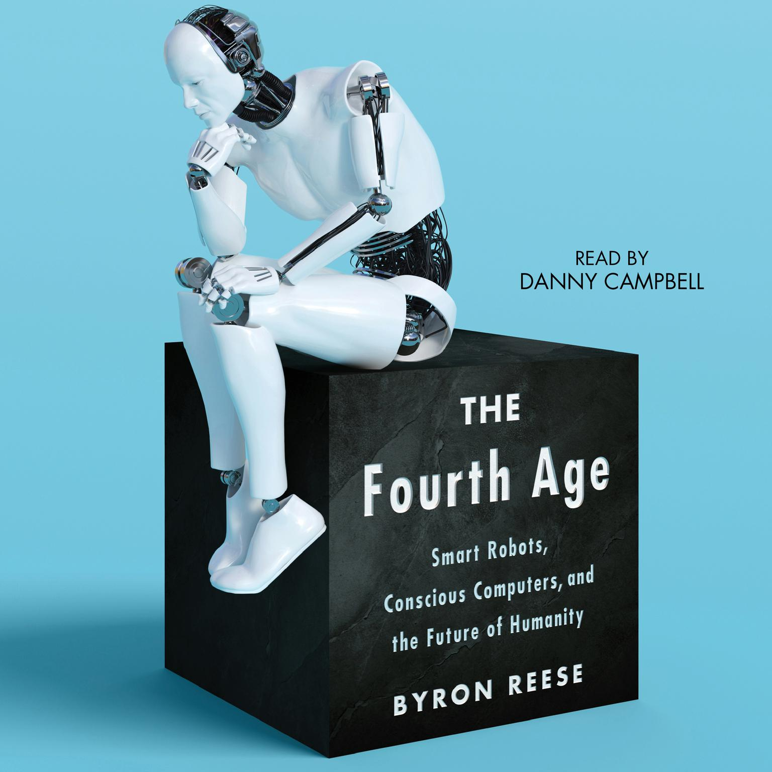 Printable The Fourth Age: Smart Robots, Conscious Computers, and the Future of Humanity Audiobook Cover Art