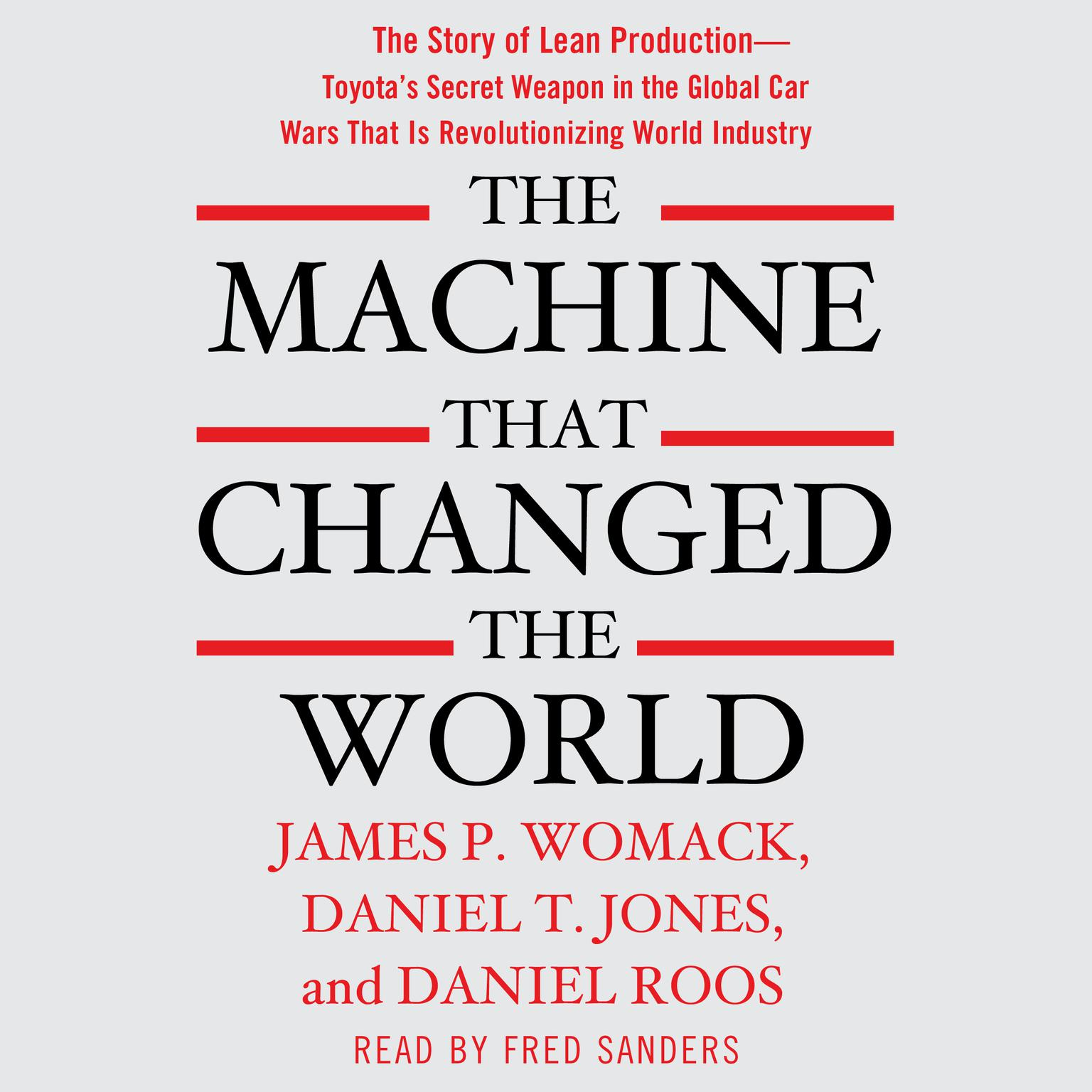 Printable The Machine That Changed the World: The Story of Lean Production-- Toyota's Secret Weapon in the Global Car Wars That Is Now Revolutionizing World Industry Audiobook Cover Art